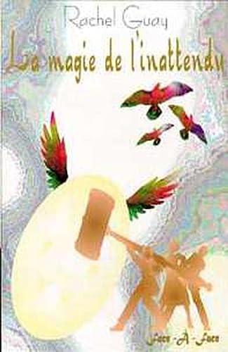 MAGIE DE L INATTENDU -LA-: GUAY
