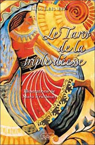 9782894661178: Le Tarot de la triple déesse : Le pouvoir des arcanes majeures, la guérison par les chakras et la divinité féminine