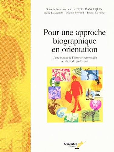POUR UNE APPROCHE BIOGRAPHIQUE EN ORIENTATION: FRANCEQUIN GINETTE