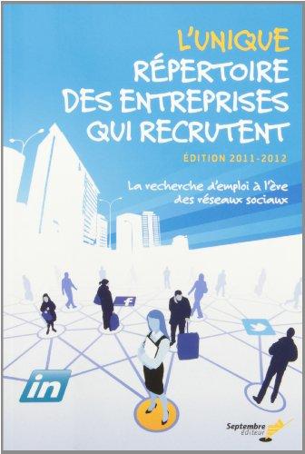 l'unique repertoire des entreprises qui recrutent edition 2011-2012: n/a