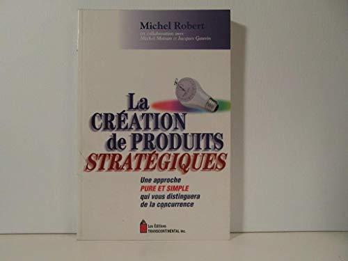 La Creation de Produits Strategiques: Robert M