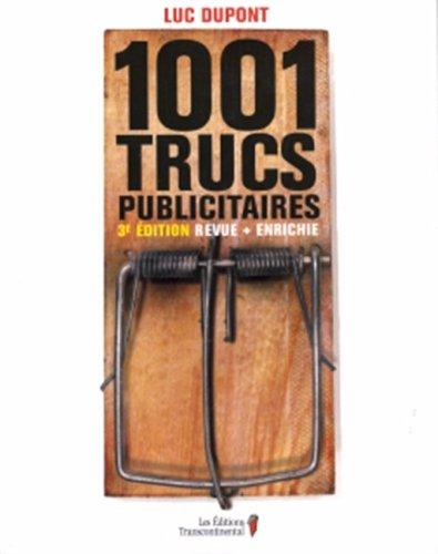 1001 Trucs Publicitaires 2e ed: Dupont Luc