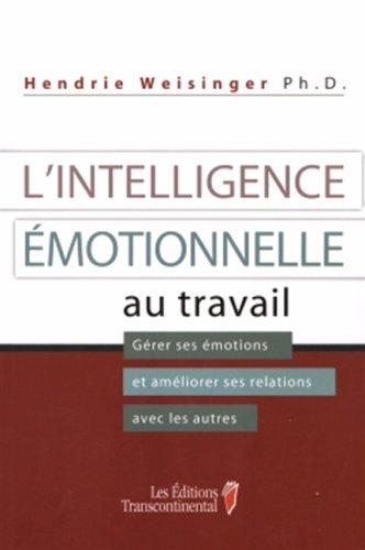9782894722770: L'intelligence Émotionnelle Au Travail