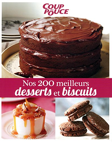 200 meilleurs desserts et biscuits -nos: Collectif