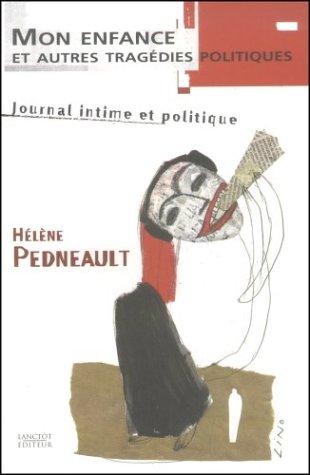 Mon Enfance et Autres Tragedies Politiques: Pedneault Helene