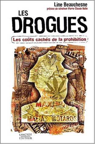 9782894852446: Les drogues : Les co�ts cach�s de la prohibition
