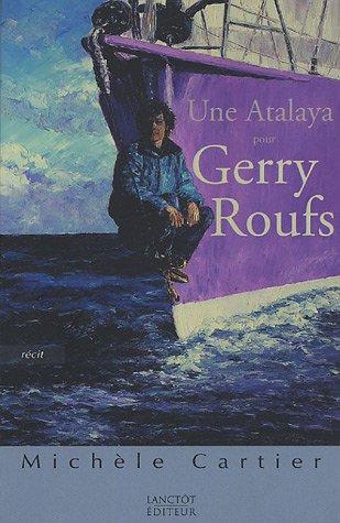 9782894852941: Une Atalaya pour Gerry Roufs : Carnet du souvenir