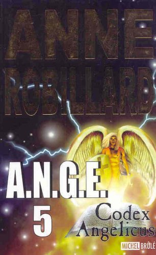 A.N.G.E. T.05 Codex Angelicus: Anne Robillard