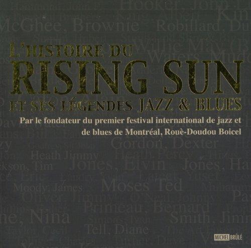 L'histoire du Rising Sun et ses l?gendes: n/a