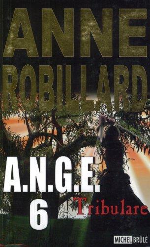 A.N.G.E. 6 : Tribulare: Anne Robillard