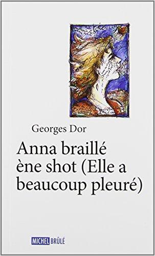 Anna braill? ?ne shot: Dor, Georges