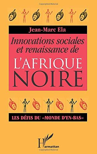 9782894890431: Innovations sociales et renaissance de l'Afrique Noire