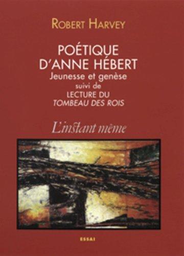 Poétique d'Anne Hébert: Harvey, Robert