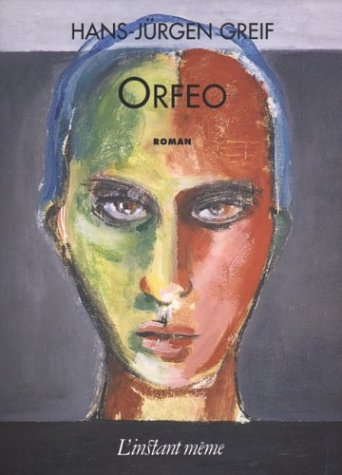 Orfeo: Roman: Greif, Hans-Jurgen