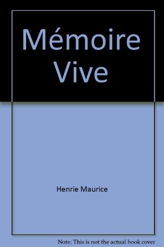 Memoire Vive: Nouvelles: Henrie, Maurice