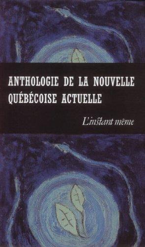 Anthologie de la nouvelle québécoise actuelle: Collectif
