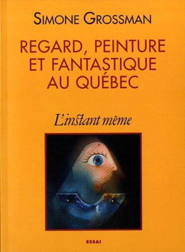 Regard, peinture et fantastique au Québec: Grossman, Simone