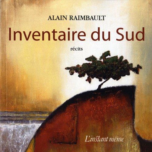 Inventaire du Sud: Raimbault, Alain