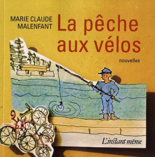 Pêche aux vélos (La): Malenfant, Marie Claude
