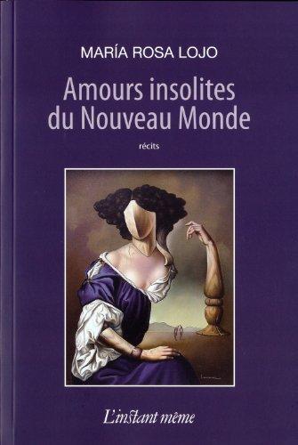 Amours insolites du Nouveau Monde: Lojo, Maria Rosa