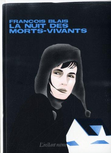 Nuit des morts-vivants (La): Blais, François