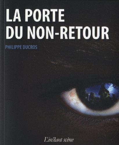 Porte du non-retour (La): Ducros, Philippe