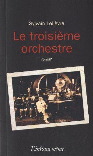 Troisième orchestre (Le): Leli�vre, Sylvain