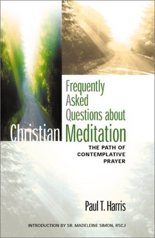 9782895071785: Frequently Asked Questions About Christian Meditation: The Path of Contemplative Prayer