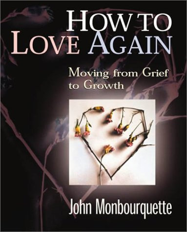How to Love Again : Moving from: Jean Monbourquette