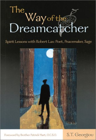 9782895072447: The Way of the Dreamcatcher: Spirit Lessons with Robert Lax: Poet, Peacemaker, Sage