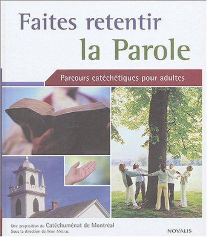 9782895075134: Faites retentir la parole : Parcours catéchètique pour adulte