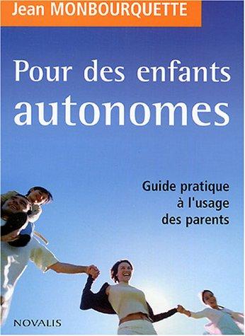 pour des enfants autonomes: Jean Monbourquette