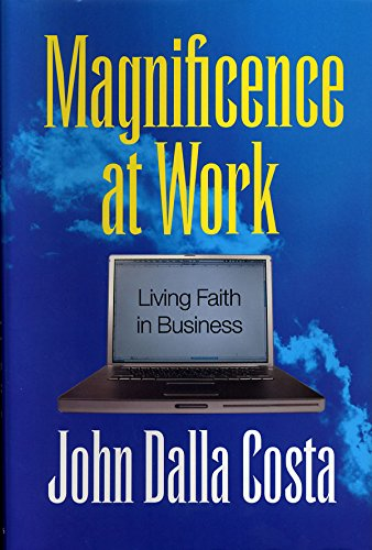 9782895076698: Magnificence at Work: Living Faith in Business