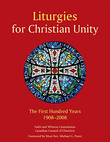 9782895079583: Liturgies for Christian Unity: The First Hundred Years, 1908-2008