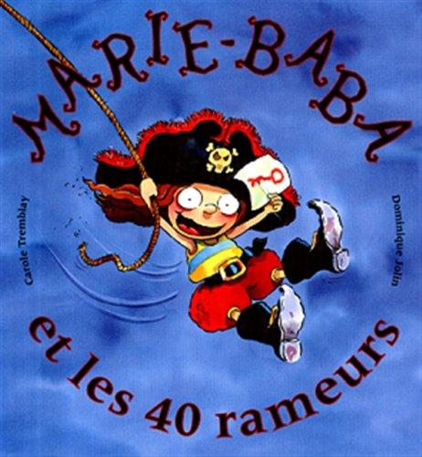 MARIE-BABA & 40 RAMEURS-SOUPLE: Jolin, Dominique; Tremblay,