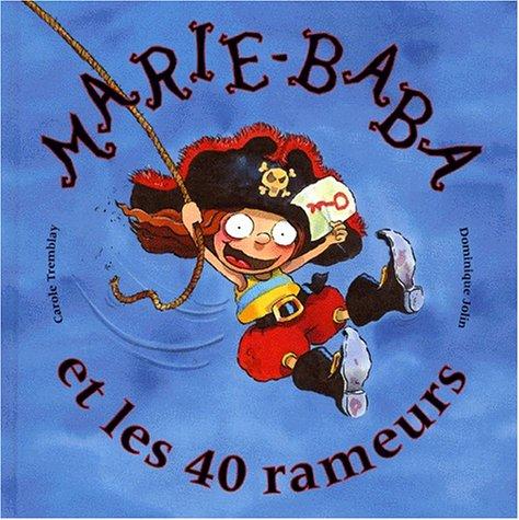 Marie-Baba et les 40 rameurs: Tremblay, Carole, Jolin,