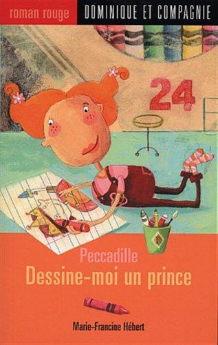 Peccadille : Dessine-moi un prince: Marie-Francine Hebert, Caroline Hamel