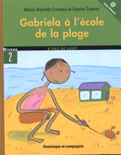 Gabriela a l'Ecole de la Plage: Croteau MD