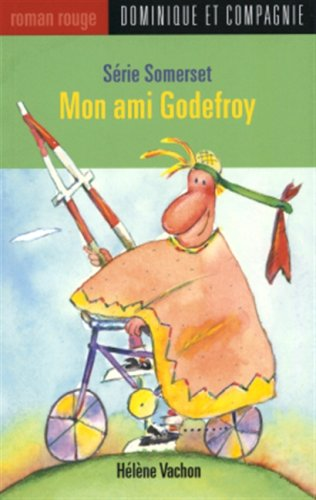 Somerset : Mon ami Godefroy: Vachon, H?l?ne