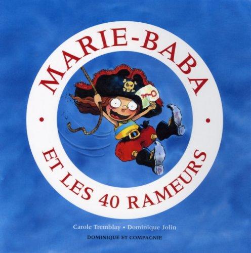 Marie-Baba et les 40 rameurs: Carole Tremblay, Dominique