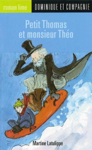 007-PETIT THOMAS ET MONSIEUR THEO: Martine Latulippe, Elizabeth Eudes-Pascal