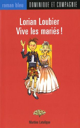 9782895126942: Lorian Loubier, Vive les Maries (French Edition)
