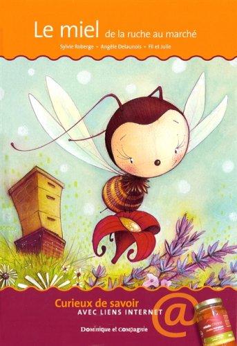 9782895127086: miel de la ruche au march� (Le): - avec liens Internet