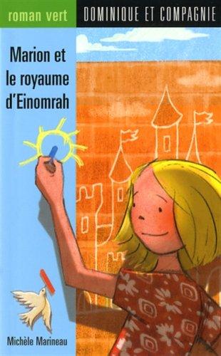 Marion et le royaume d'Einomrah: Michele Marineau, Christine