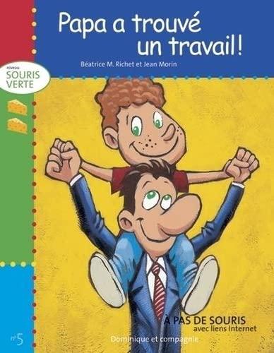 PAPA A TROUVE.TRAVAIL! #5-SOURIS VERTE: Beatrice M. Richet,