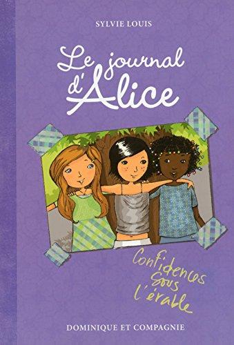 9782895129899: Le journal d'Alice - tome 3 Confidences sous l'érable