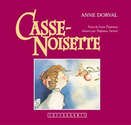 Casse-Noisette (French Edition): Anne Dorval