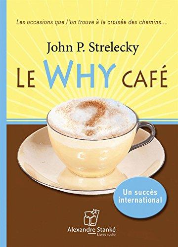 Le Why café: Strelecky, John P.