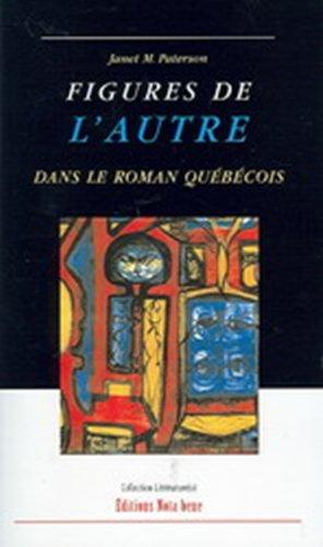 FIGURES DE L'AUTRE DANS LE ROMAN QUÉBÉCOIS: COLLECTIF