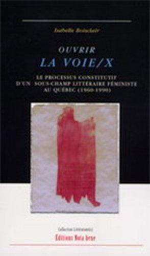 OUVRIR LA VOIE/X: BOISCLAIR ISABELLE
